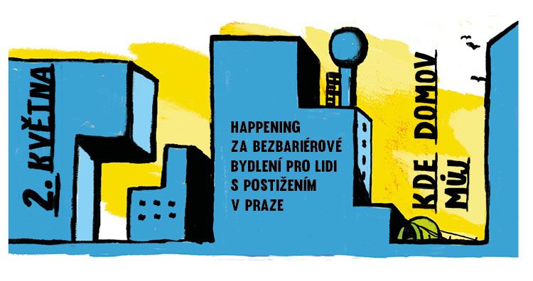 Kde domov můj: Happening za bezbariérové bydlení pro lidi s postižením v Praze